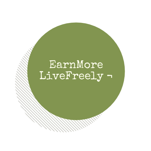 Earn More Live Freely